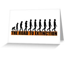 THE ROAD TO EXTINCTION Greeting Card