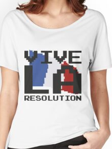 Vive La Resolution! Women's Relaxed Fit T-Shirt