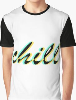 chill 2 Graphic T-Shirt