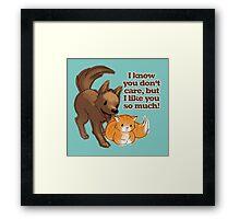 I like you so much! Framed Print