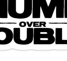 Triumph over Troubles Sticker