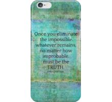 Sherlock Holmes quote Eliminate the Impossible iPhone Case/Skin
