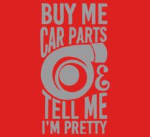 Buy me car parts and tell me i'm pretty One Piece - Short Sleeve
