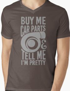 Buy me car parts and tell me i'm pretty Mens V-Neck T-Shirt