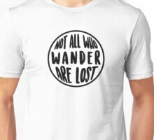 Not All Who Wander Are Lost Circle Unisex T-Shirt