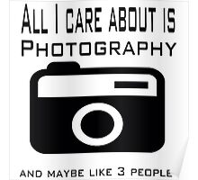 all i care about is photography Poster