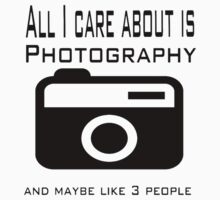 all i care about is photography Kids Tee
