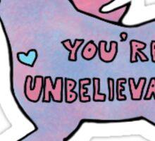 you're unbelievable magic unicorn Sticker