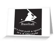 Baseball it's not just a sport it's lifestyle Greeting Card