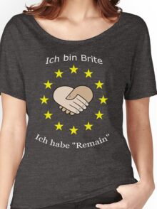 "I'm British - I voted ""Remain"" - German Women's Relaxed Fit T-Shirt"