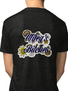Wifey's Bitches Tri-blend T-Shirt