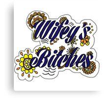 Wifey's Bitches Canvas Print