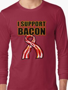 I Support Bacon Long Sleeve T-Shirt