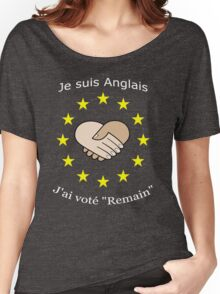 "I'm British - I voted ""Remain"" - French Women's Relaxed Fit T-Shirt"