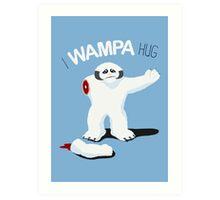 I Wampa Hug. Art Print