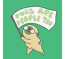 pug are people too Photographic Print