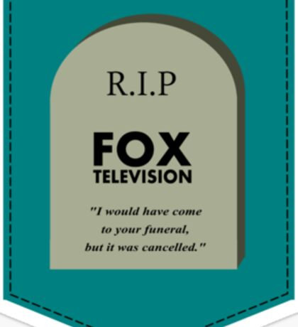RIP FOX - Go cancel yourself. Sticker