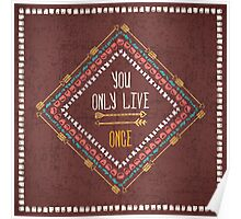 """""""You only live once"""" Poster"""