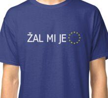BREXIT: I'm Sorry (Slovene) Classic T-Shirt