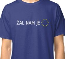 BREXIT: We're Sorry (Slovene) Classic T-Shirt
