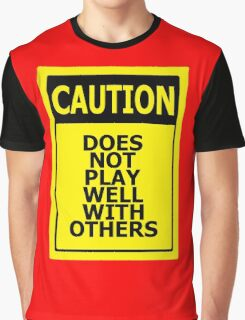 Does not play well with others Graphic T-Shirt
