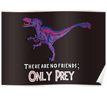 Bilociraptor - There Are No Friends; ONLY PREY Poster