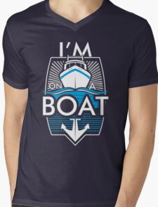 Im On A Boat Mens V-Neck T-Shirt