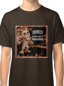 A Little Bit Of Mumbo Jumbo Classic T-Shirt