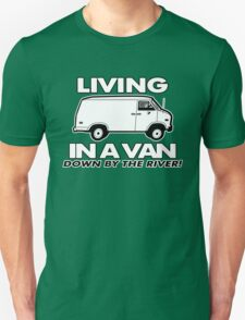 In A Van Down By The River Unisex T-Shirt