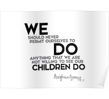 we do, our children do - brigham young Poster