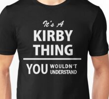 Its a KIRBY thing, you wouldnt understand Unisex T-Shirt