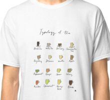 Tea Typology - Commissioned by Allie Classic T-Shirt
