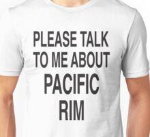 Please talk to me about Pacific Rim Unisex T-Shirt