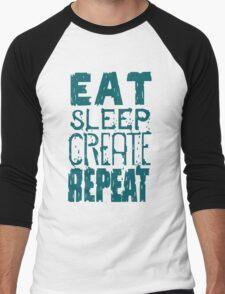 EAT SLEEP CREATE REPEAT Men's Baseball ¾ T-Shirt
