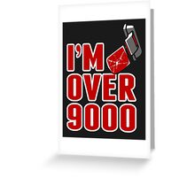 I'm over 9000 Greeting Card