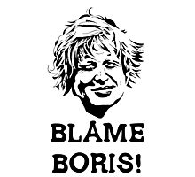 Blame Boris! Photographic Print