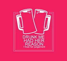 Drunk me had her reasons funny tshirt Womens Fitted T-Shirt