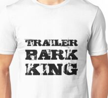 TRAILER PARK KING Unisex T-Shirt