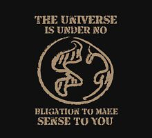 The universe is under no obligation funny tshirt Unisex T-Shirt