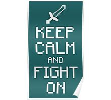 Keep calm and fight on (white) Poster