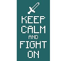 Keep calm and fight on (white) Photographic Print