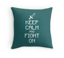 Keep calm and fight on (white) Throw Pillow