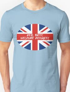 Real Brits Welcome Refugees Unisex T-Shirt