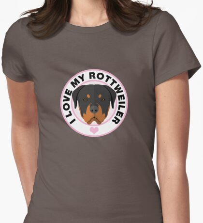 Love My Rottweiler Dog Womens Fitted T-Shirt