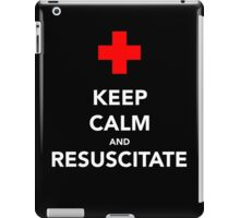 Keep calm and RESUSCITATE iPad Case/Skin