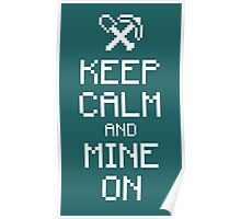 Keep calm and mine on (white) Poster