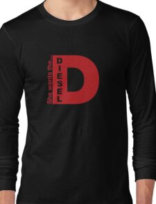 She Wants The D, Witty Saying Diesel T-Shirt Long Sleeve T-Shirt