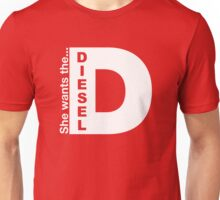 She Wants The Diesel, Funny Diesel Stickers And Tee Shirts Unisex T-Shirt