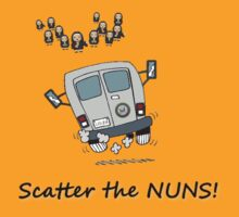 Scatter the nuns by Anarchysmaster