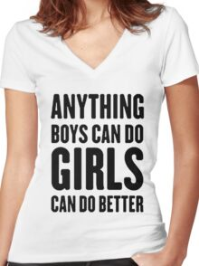 ANYTHING BOYS CAN DO, GIRLS CAN DO BETTER Women's Fitted V-Neck T-Shirt